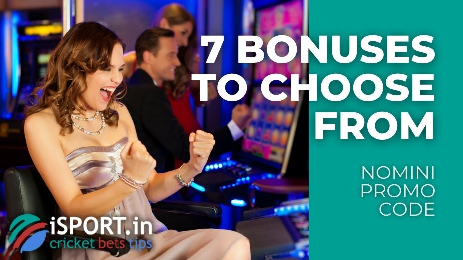 Nomini Promo Code - Seven Bonuse to choose from
