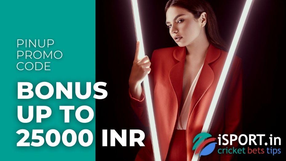 PinUp Promo Code - Bonus up to 25000 INR