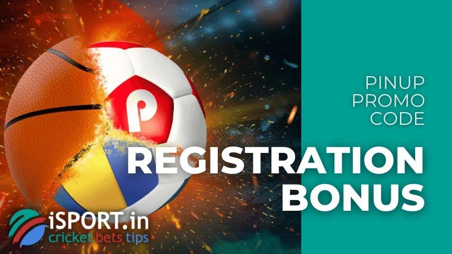 PinUp Promo Code - Registration Bonus