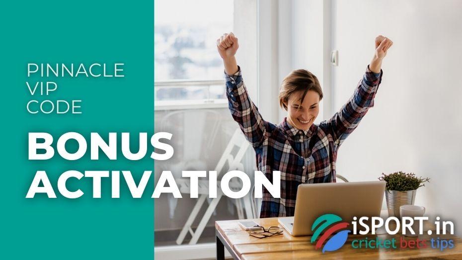 Pinnacle VIP Code - Bonus Activation