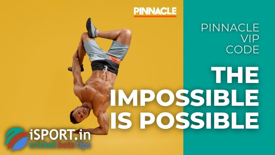 Pinnacle VIP Code - The Impossible is Possible