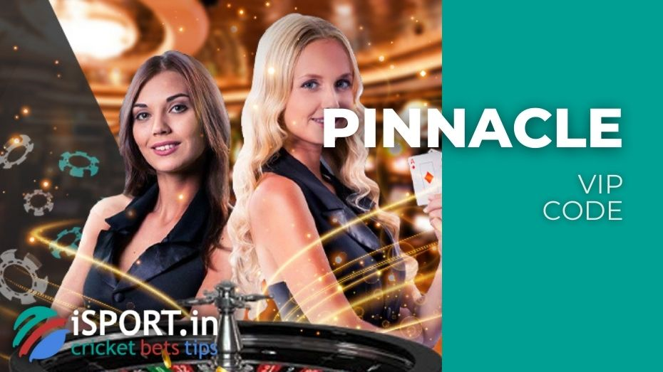 Pinnacle VIP Code for Registration - get Live Casino Welcome offer $25