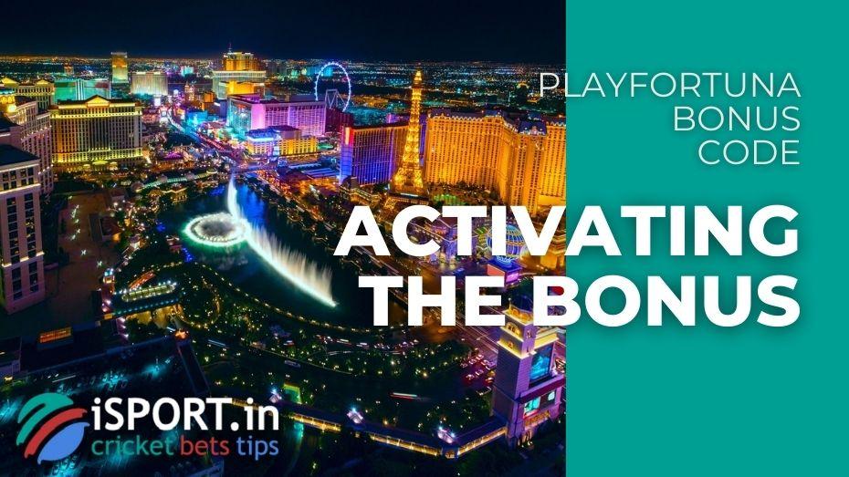 PlayFortuna Bonus Code - Activation the Bonus
