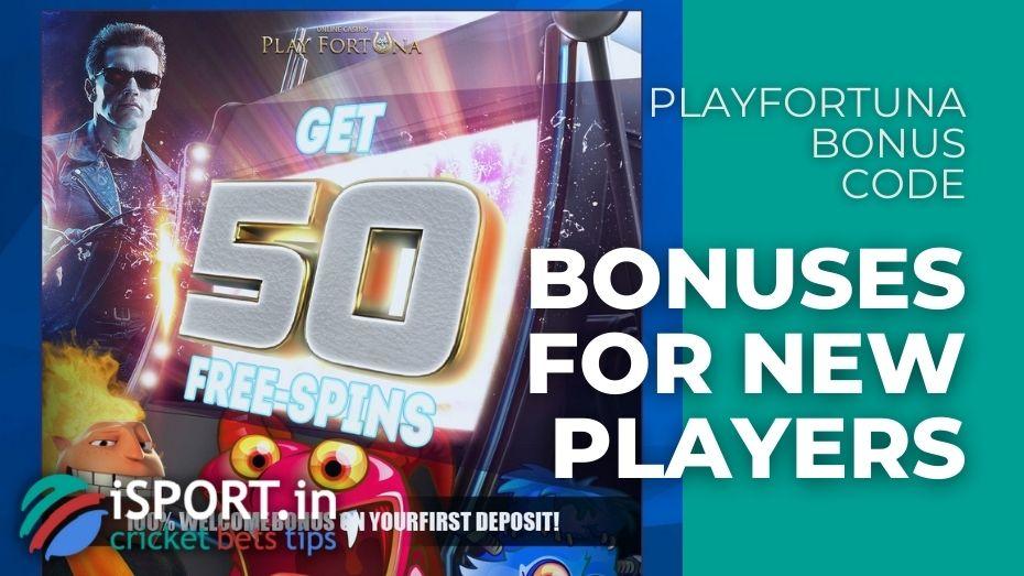 PlayFortuna Bonus Code - Bonuses for new Players