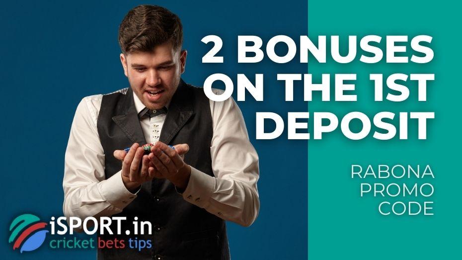 Rabona Promo Code - get 2 Bonuses for the 1st Deposit