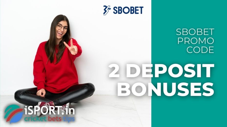 Sbobet Promo Code - 2 Deposit Bonuses