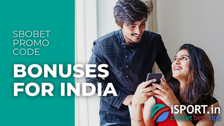 Sbobet Promo Code - Bonuses for India