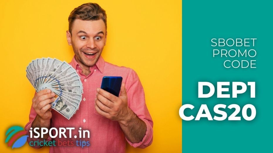 Sbobet Promo Code - two bonuses - 10000 INR on the bets and 5000 INR on the casino