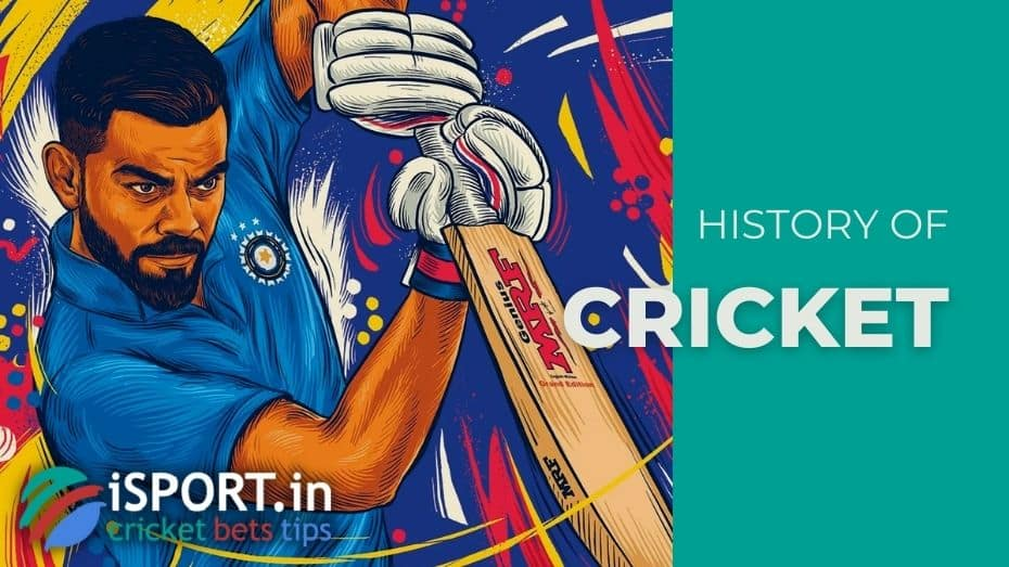 History of Cricket: from 1598 to today